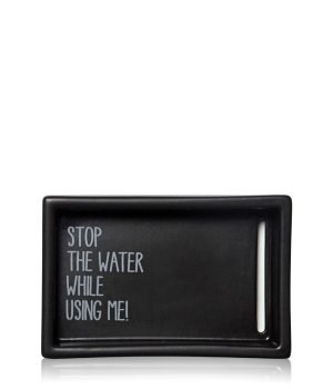 Stop The Water While Using Me Soap Dish  Seifenschale für Damen und Herren